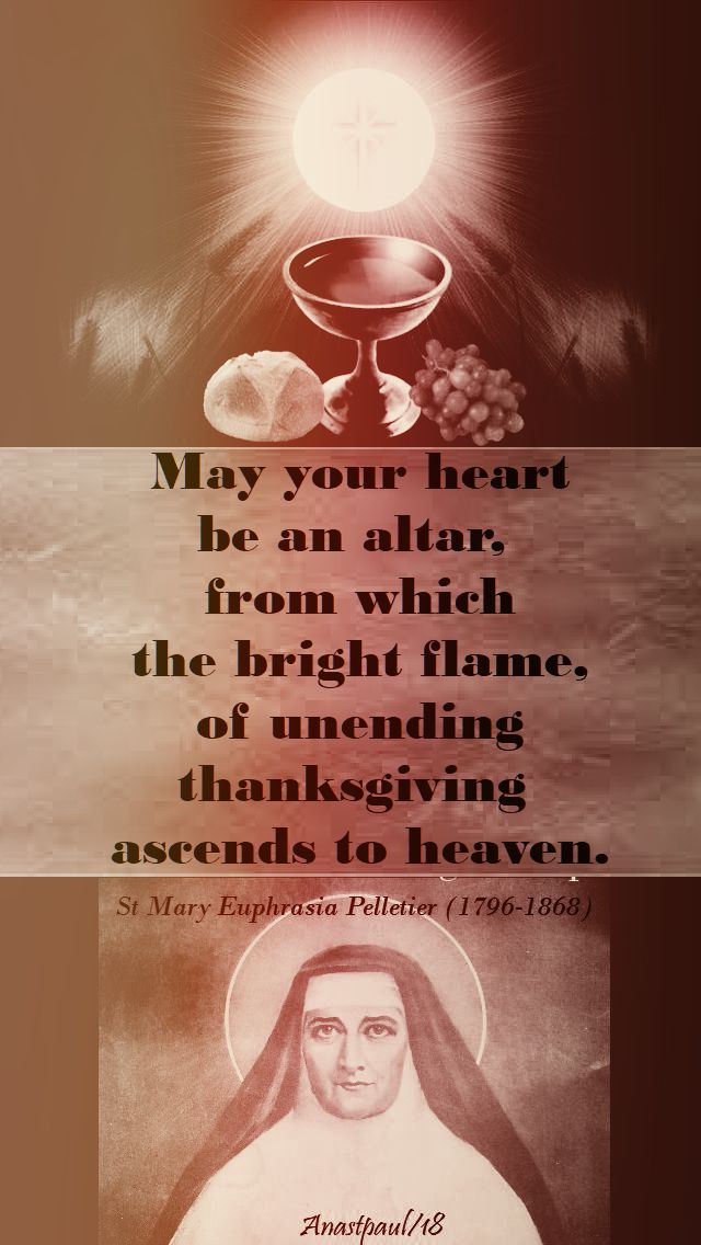 may your heart be an altar - st mary euphrasia - 24 april 2018