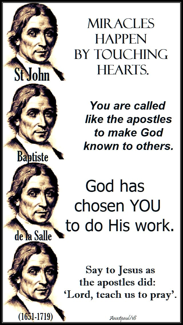 miracles happen, you are called, god has chosen you, say to Jeus - st john baptiste de la salle - 7 april 2018
