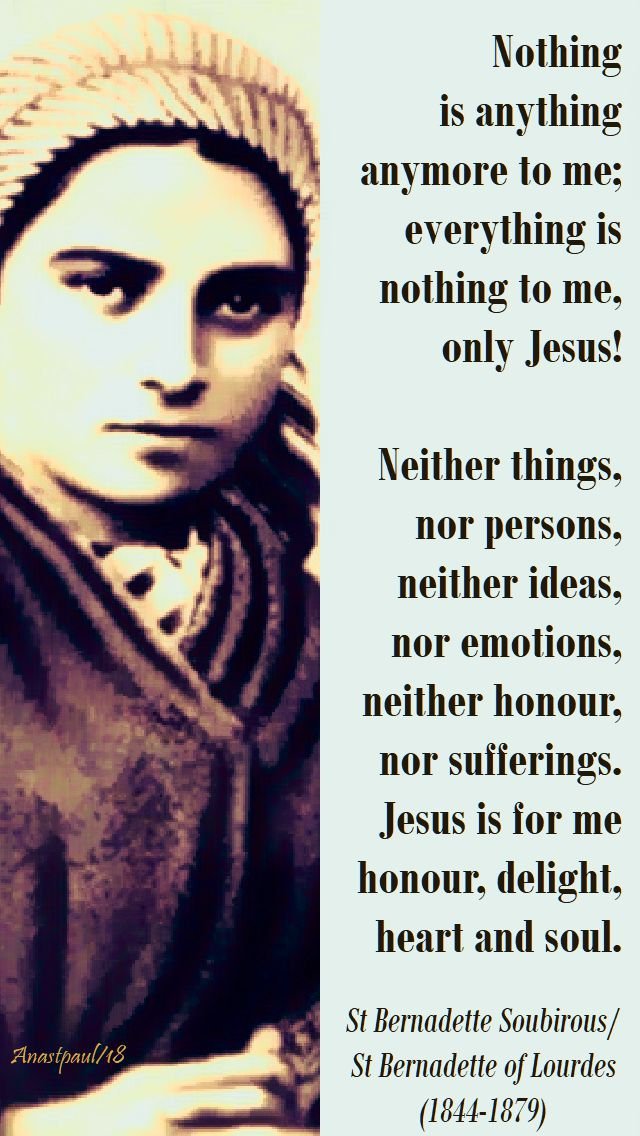 nothing is anything anymore to me - st bernadette - 16 april 2018