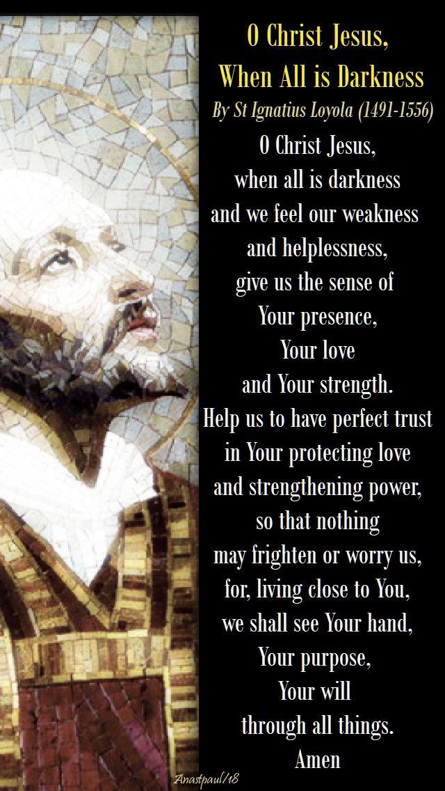 o christ jesus when all is darkness - st ignatius loyola - 26 april 2018