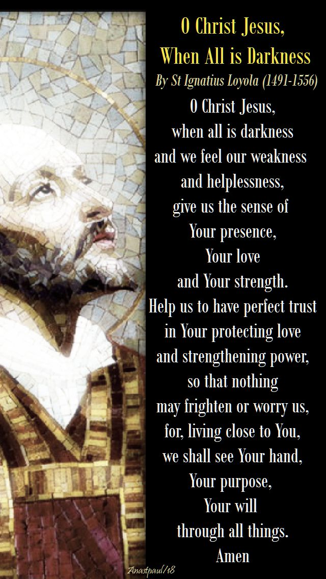 o christ jesus when all is darkness - st ignatius loyola - 26 april 2018