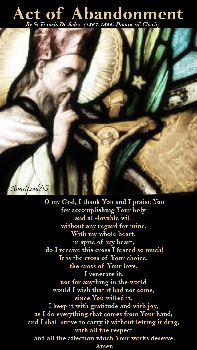 o my god, I thank you and I praise You - st francis de sales - act of abandonment - 23 april 2018