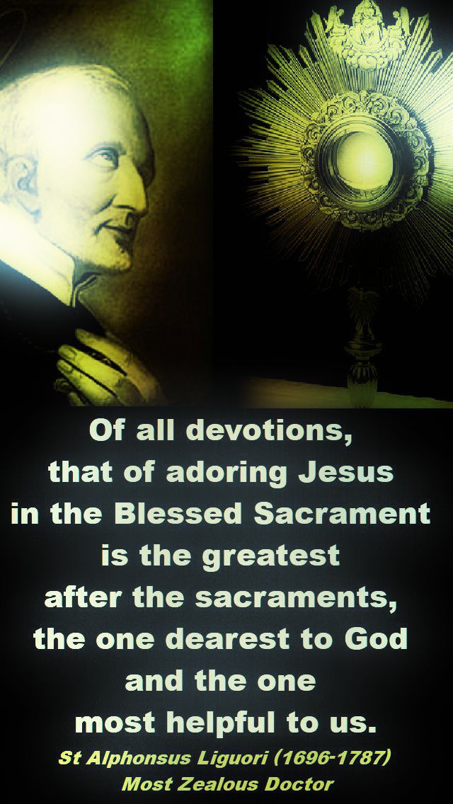of all devotions that of adoring Jesus in the blessed sacrament - st alphonsus liguori - 20 april 2018