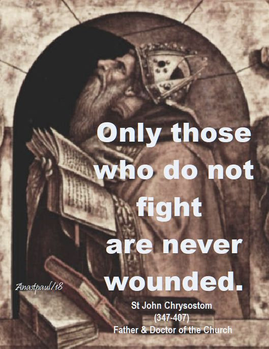 only those who do not fight - st john chrysostom - 27 april 2018