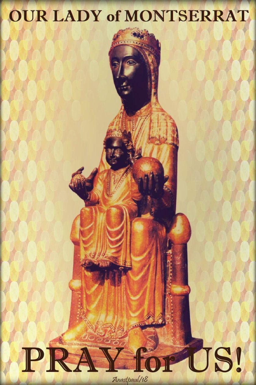 our lady of montserrat pray for us - 27 april 2018