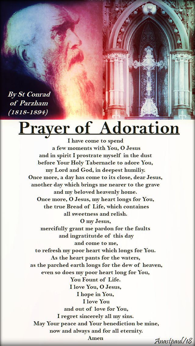 prayer of adoration - i have come to spend - st conrad of parzham - 21 april 2018