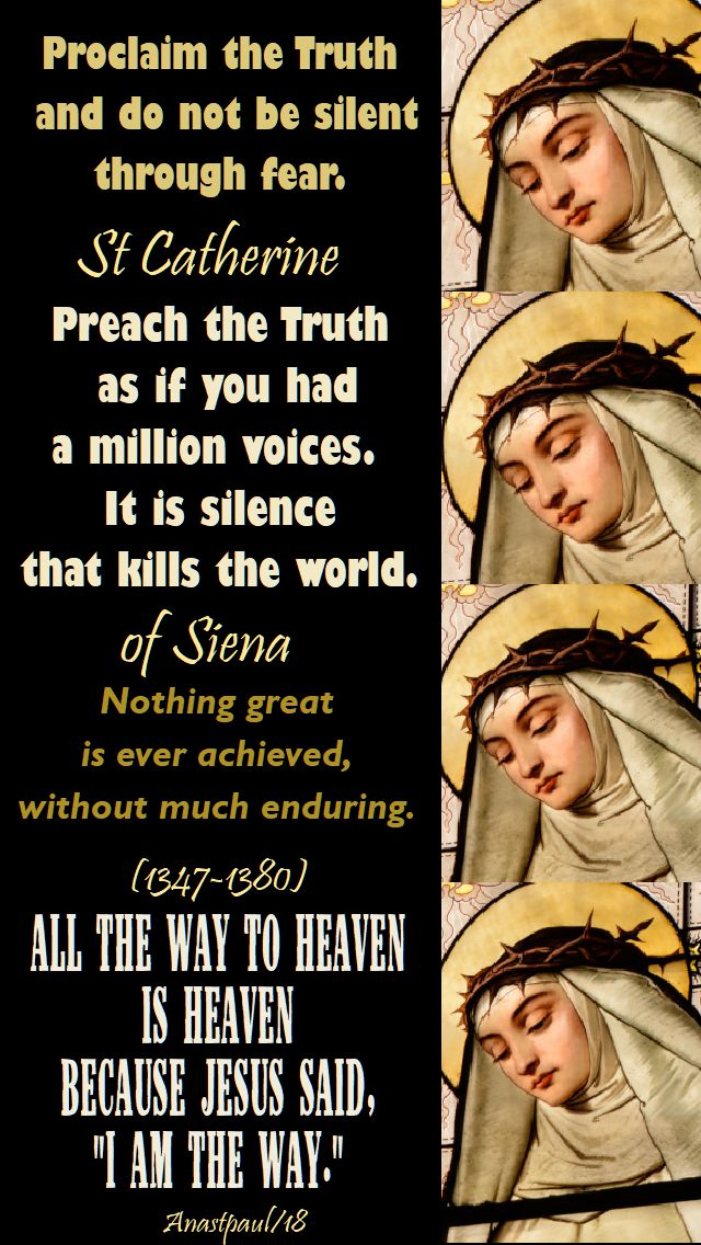 proclaim the truth -nothing great - all the way to heaven - preach the truth - st catherine of siena - 29 april 2018