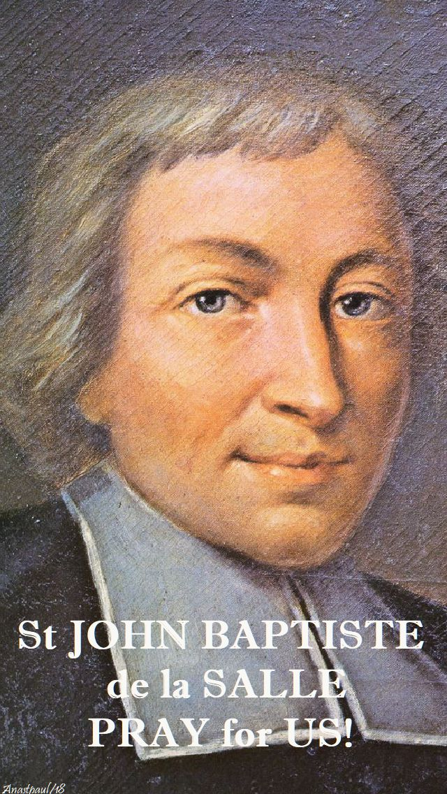 st john baptiste de la salle - pray for us - 7 april 2018