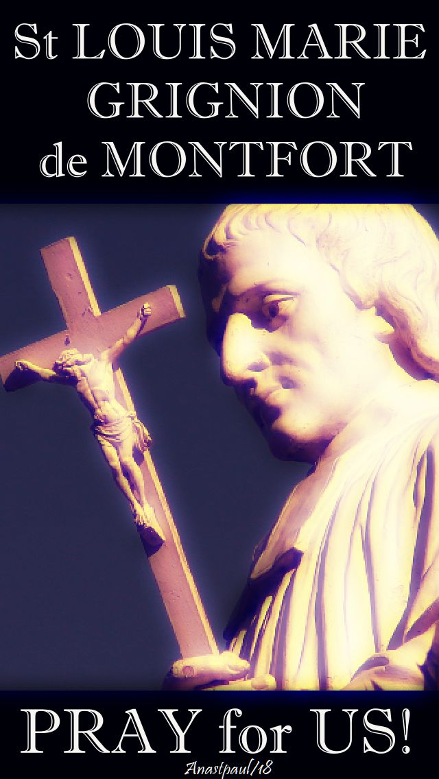 st louis de montfort - pray for us - 28 april 2018