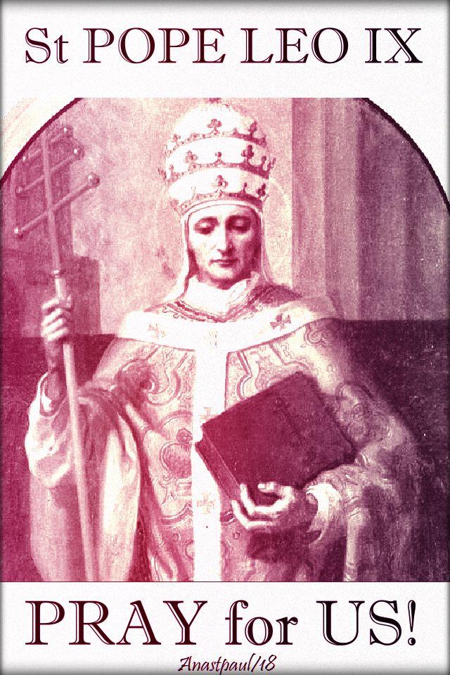 st pope leo IX - pray for us no 2 - 19 april 2018