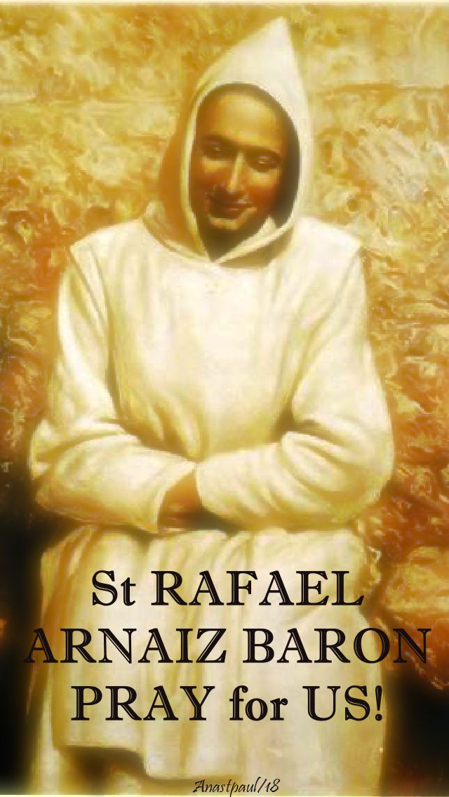 st rafael arnaiz baron - pray for us no 2- 26 april 2018