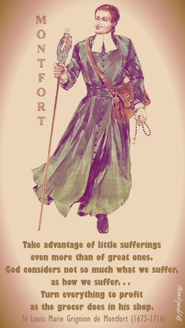 take advantage of little sufferings - st louis de montfort - 28 april 2018