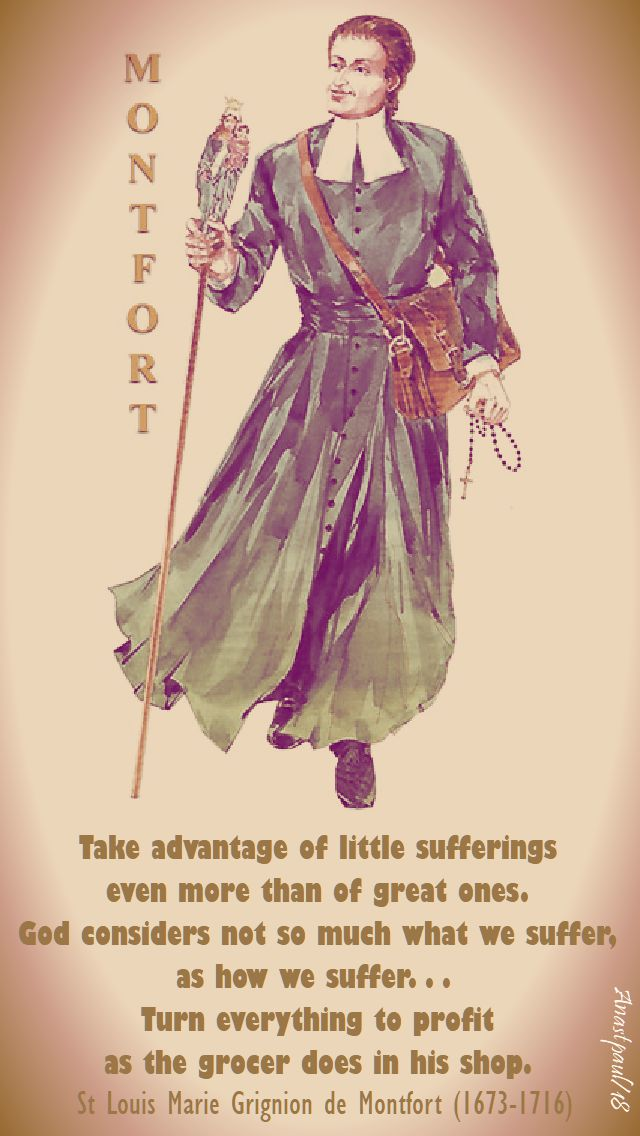 take advantage of little sufferings - st louis de montfort - 28 april 2018