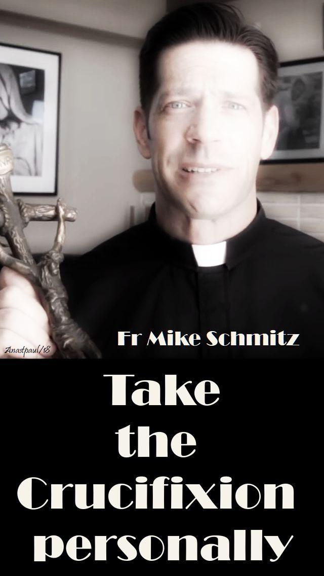 take the crucifixion - fr mike schmitz - 19 april 2018
