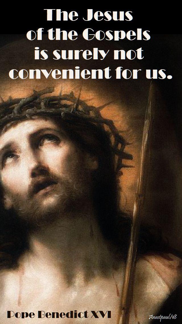 the jesus of the gospels - pope benedict - 25 april 2018