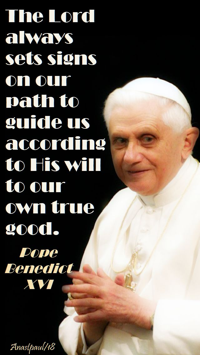the lord always set signs - pope benedict - 30 april 2018