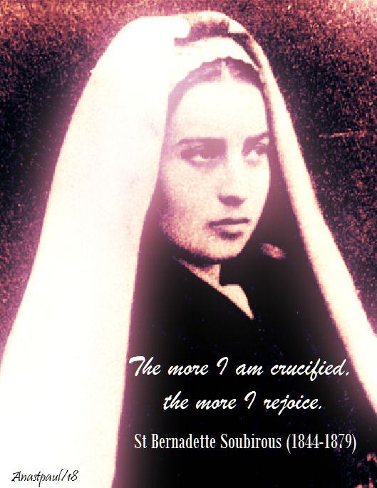 the more i am crucified - st bernadette - 16 april 2018