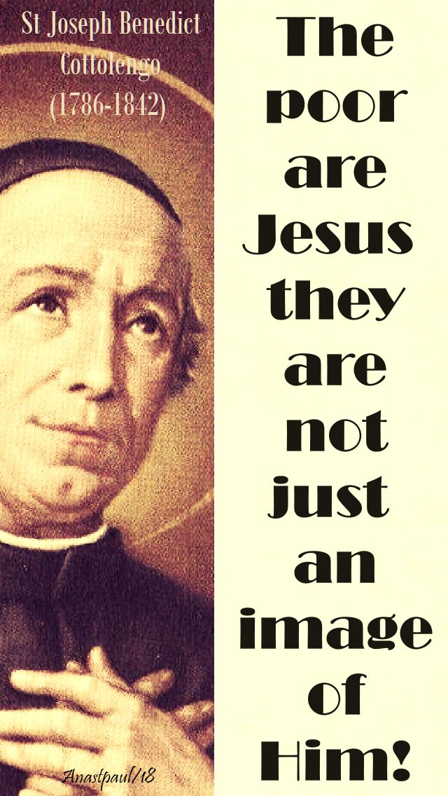 the poor are jesus - st joseph benedict cottolengo - 30 april 2018