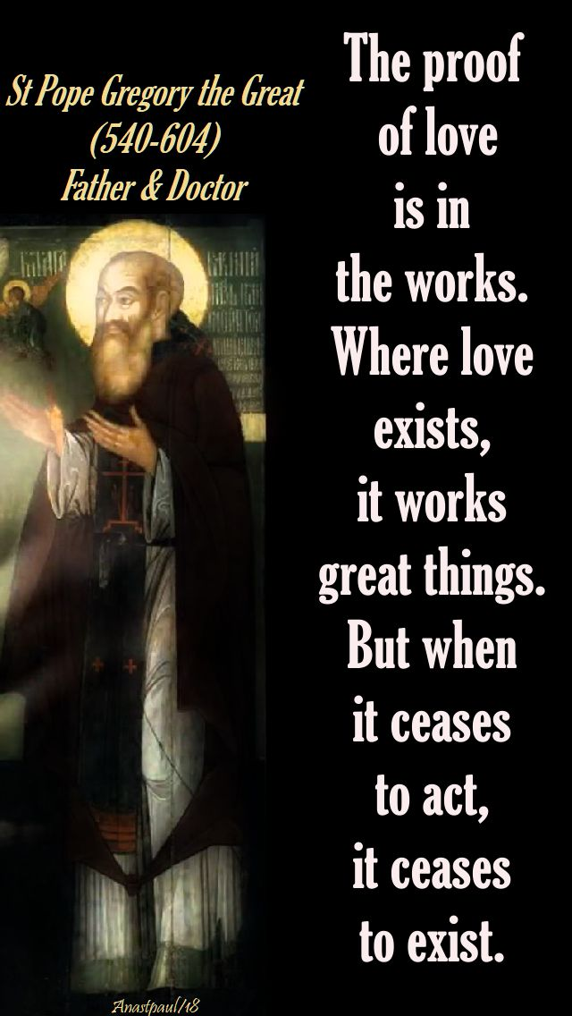 the proof of love is in the works - st pope gregory the great - 5 april 2018
