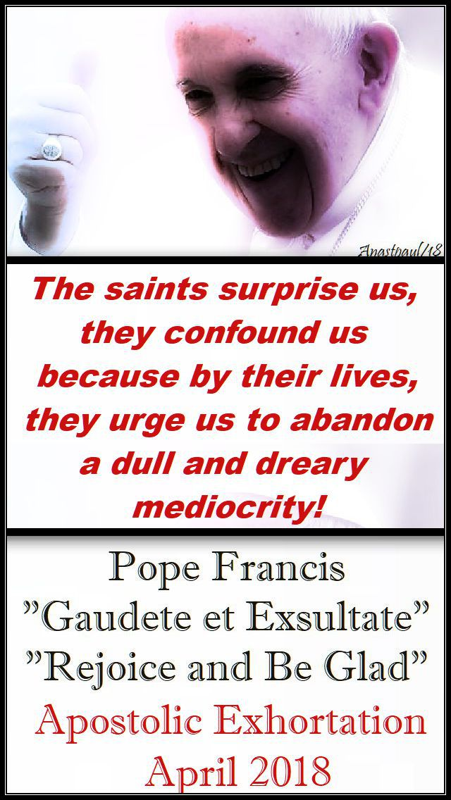 the saints surprise us - pope francis - gaudete exsultate - no 2 - 17 april 2018
