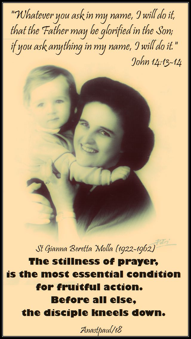 the stillness of prayer - st gianna molla - 28 april 2018
