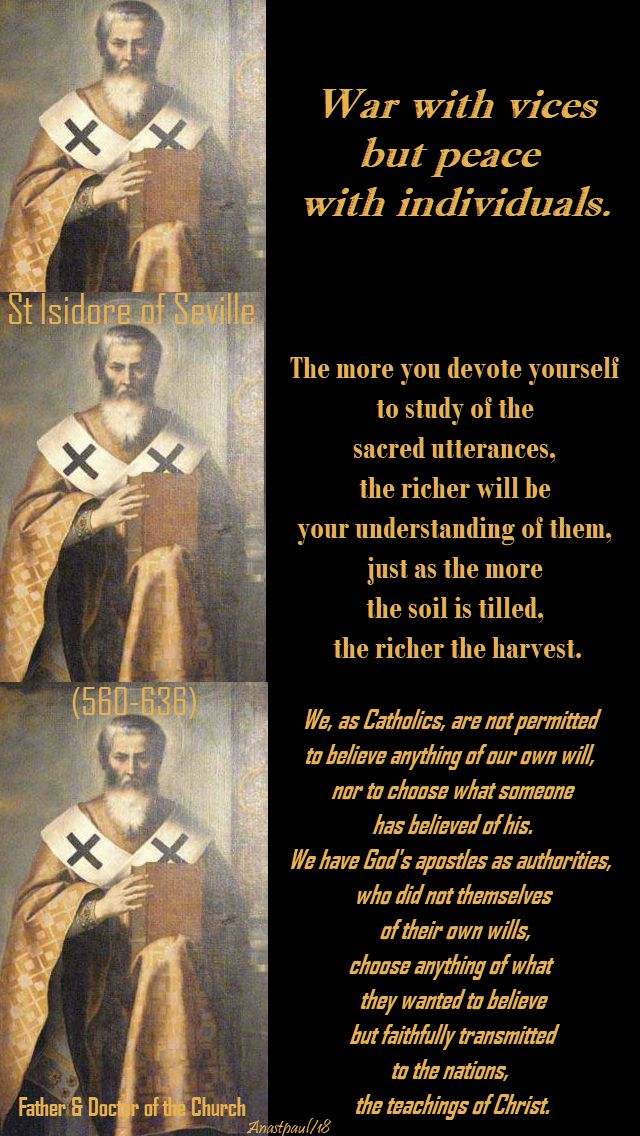 war with vices...the more you devote yourself...we, as catholics - st isidore - 4 april 2018