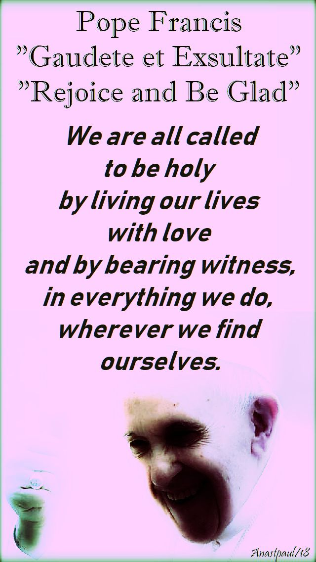 we are all called - no 2 - pope francis - gaudete exsultate - 16 april 2018
