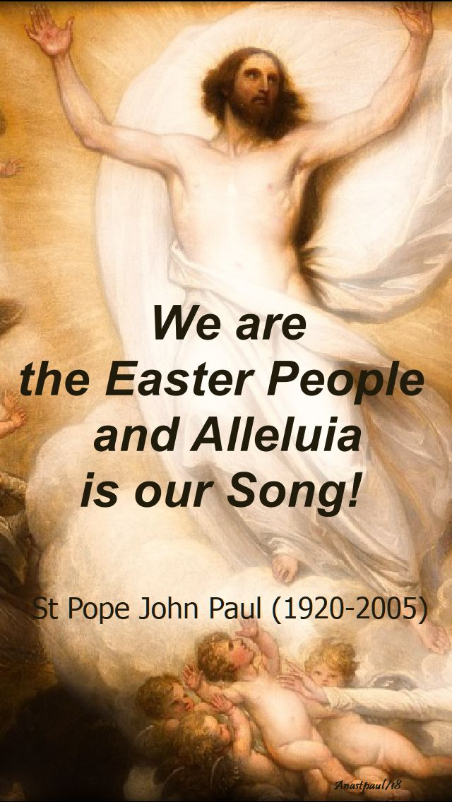 we are the easter people and alleluia is our song - st john paul - 9 april 2018 - low monday