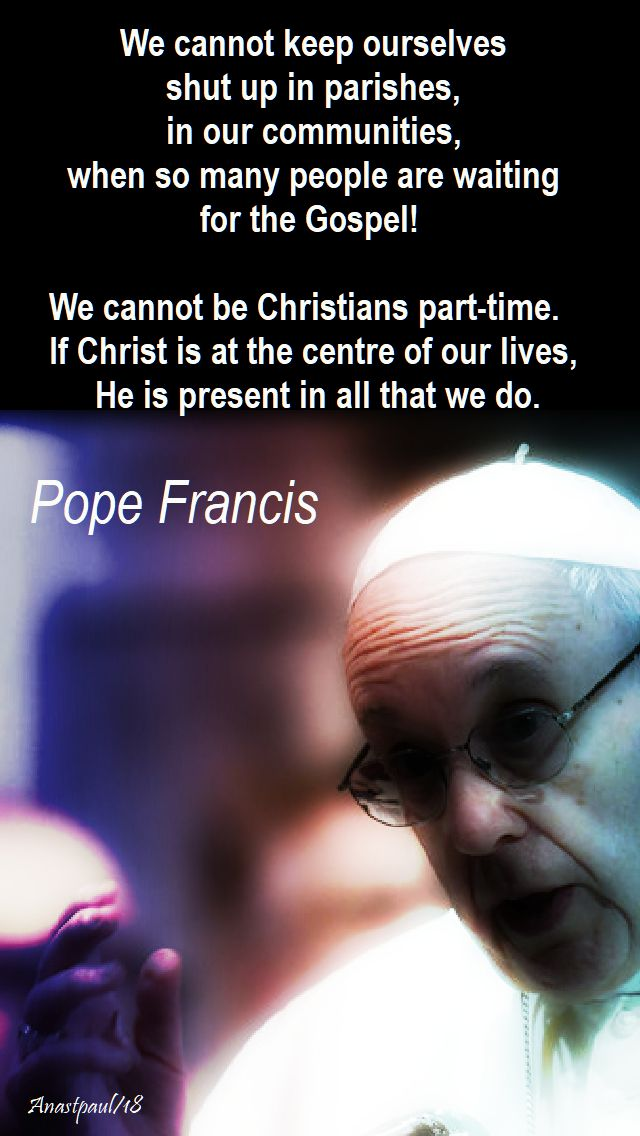 we cannot keep ourselves - POPE FRANCIS - 13 APRIL 2018
