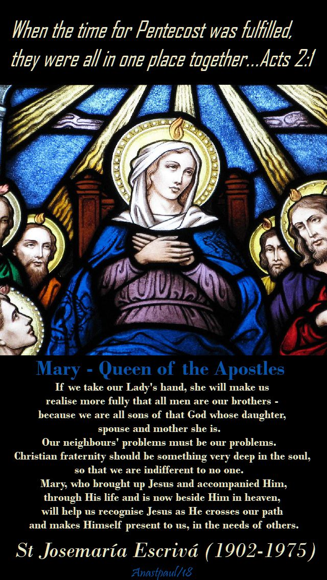 acts 2 1 if we take our lady's hand - st josemaria - mary queen of the apostles - 23 may 2018
