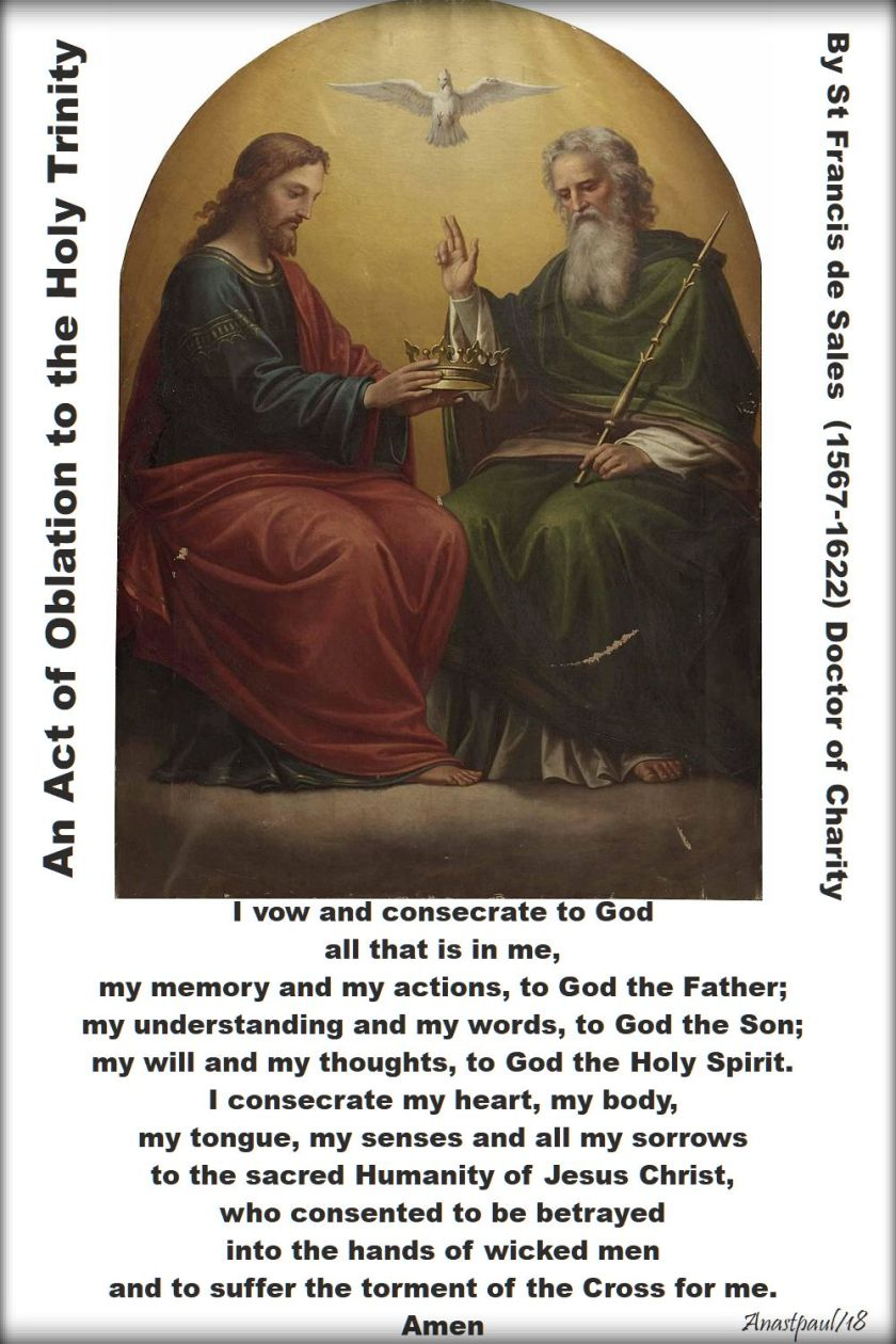 an act of oblation to the holy trinity by st francis de sales - 27 may 2018 - i vow and consecrate to god - breviary prayer