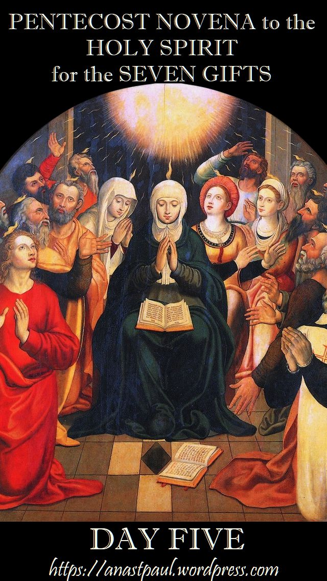 DAY FIVE pentecost novena - 15 MAY 2018