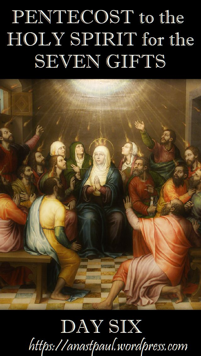 DAY six pentecost novena - 16 MAY 2018