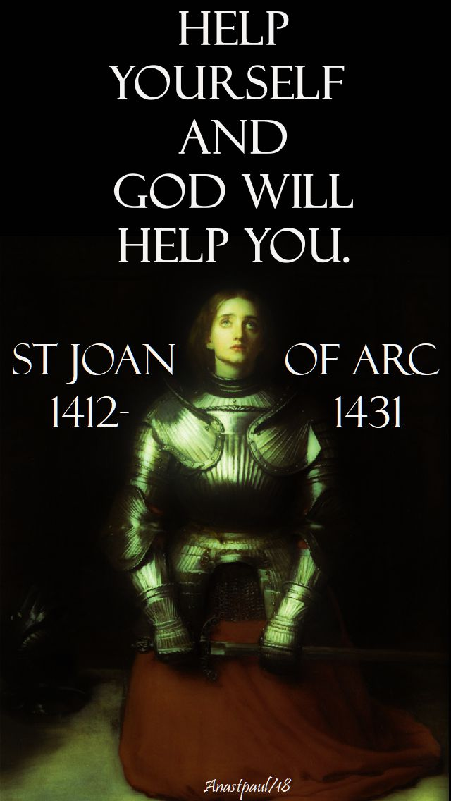 help yourself and god will help you - st joan - 30 may 2018