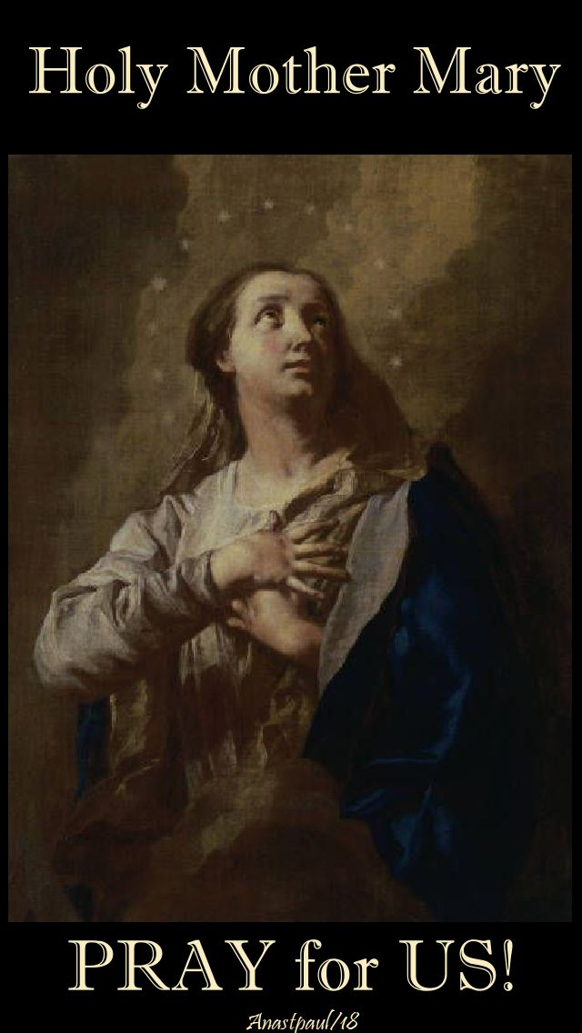 holy mothr mary - pray for us - 16 maty 2018