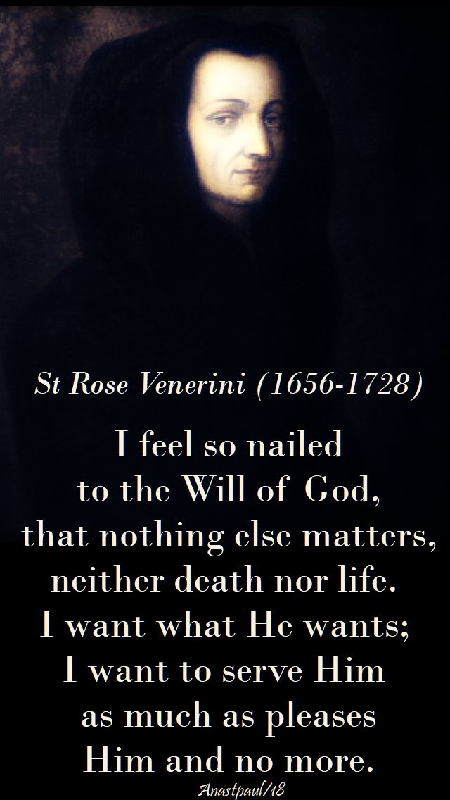 i feel so nailed to the will of god - st rose venerini - 7 may 2018