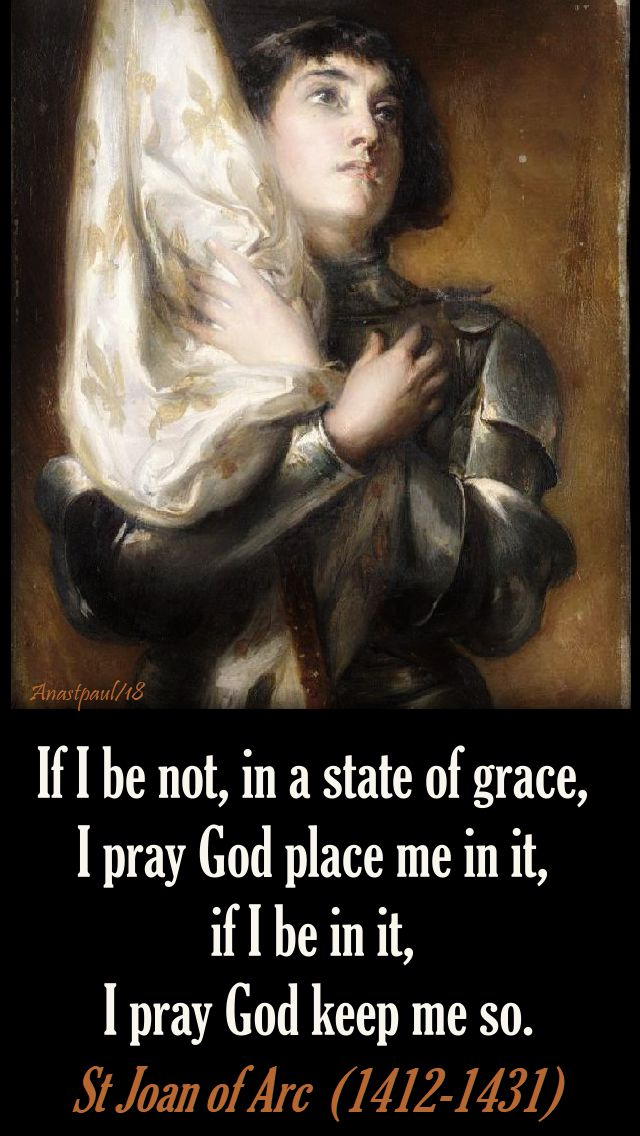 if i be not in a state of grace st joan of arc - 30 may 2018