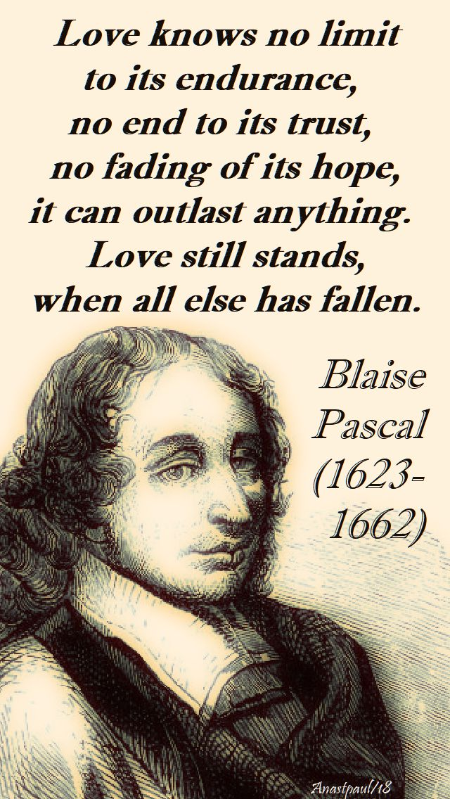 love knows no limits - blaise pascal - 6 april 2018