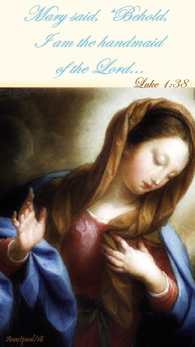luke 1 38 - mary said, behold i am the heandmaid of the lord - 4 may 2018