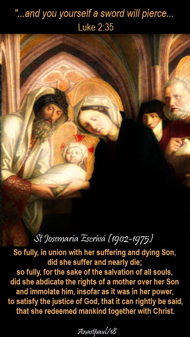luke 2 35 - st josemaria - so full in union wit her suffering and dying son - 18 may 2018