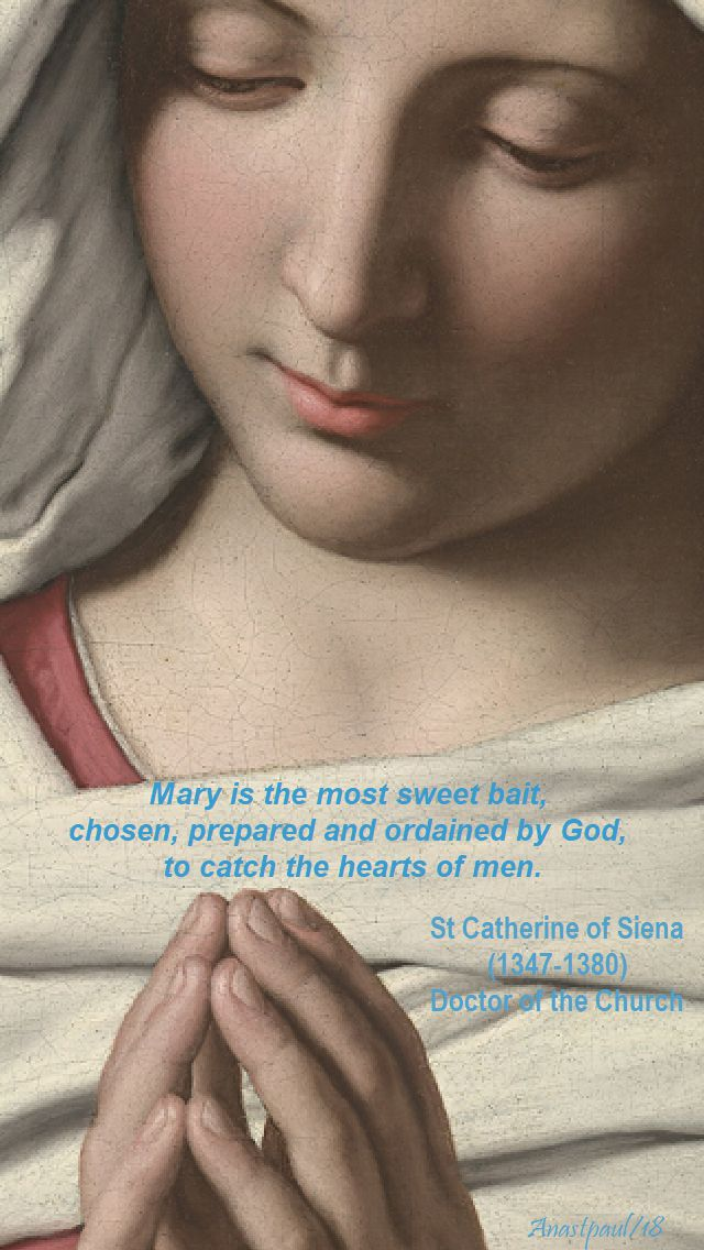 mary is the most swet bait - st catherine of siena - 5 may 2018