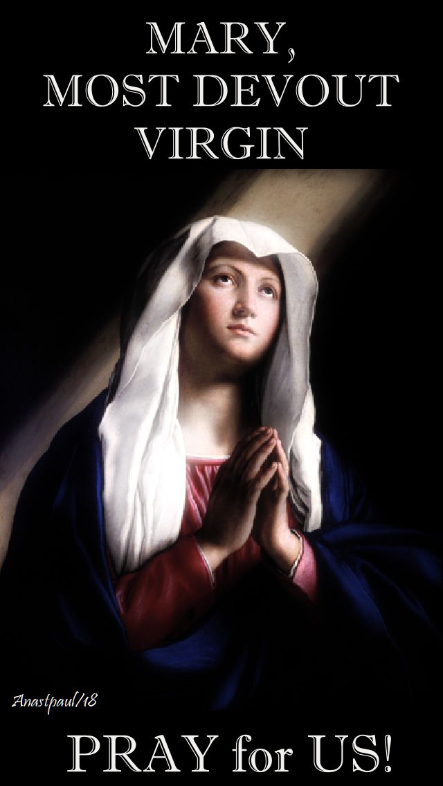 mary most devout virgin - pray for us - 19 may 2018