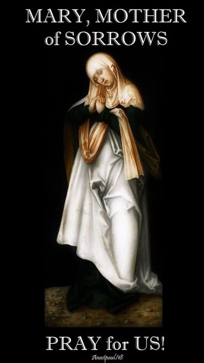 mary mother of sorrows - pray for us - 17 may 2018
