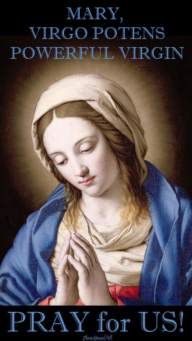 MARY VIRGO POTENS, POWERFUL VIRGIN - PRAY FOR US - 28 MAY 2018 - BL JOHN HENRY