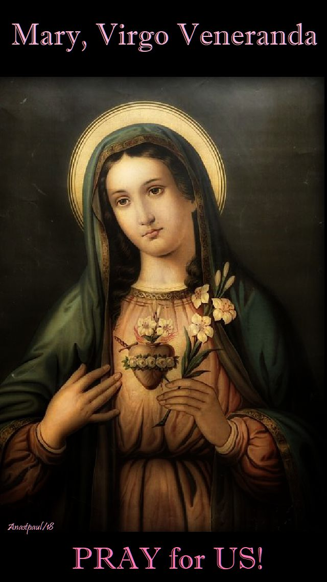 mary virgo veneranda - pray for us - 9 may 2018