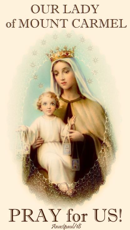 our lady of mt carmel - pray for us - 16 may 2018