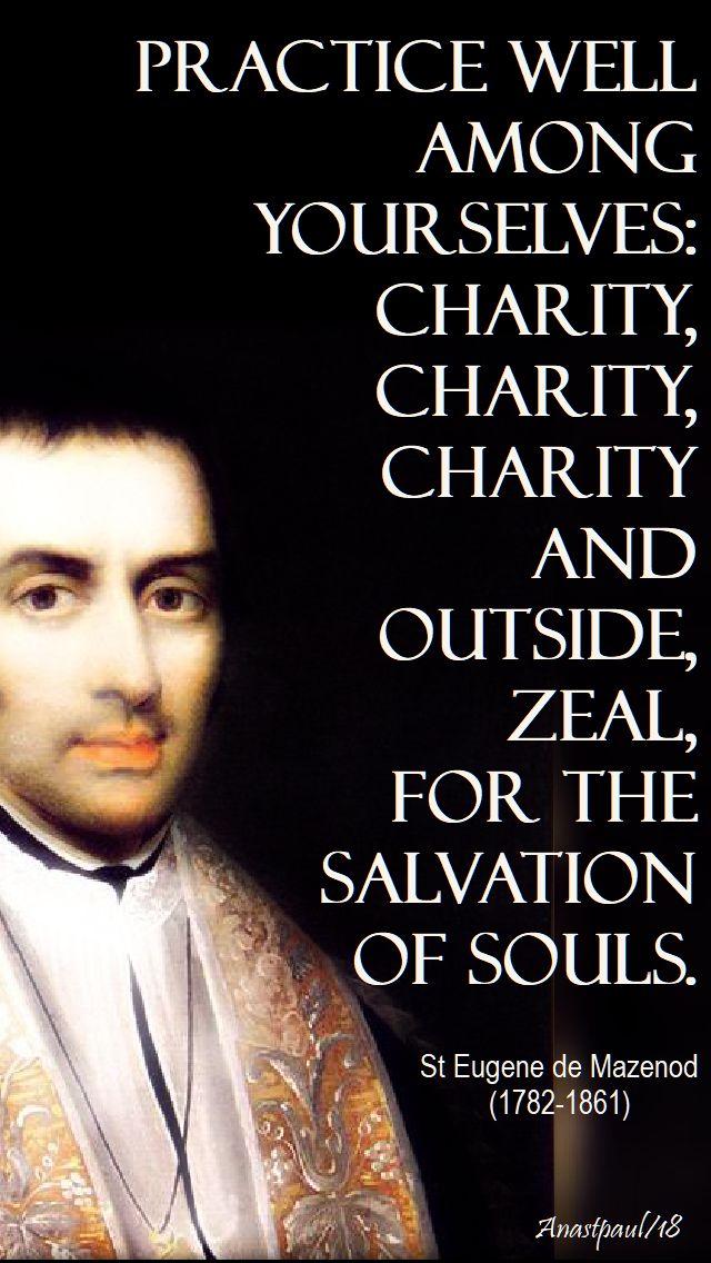 practice well among yourselves charity - st eugene de mazenod - 21 may 2018