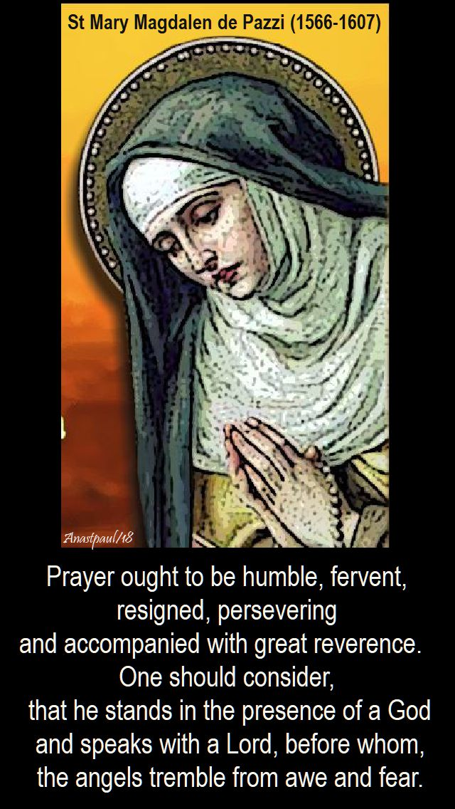 prayer ought to be humble - st mary magdalen de pazzi - 25 may 2018