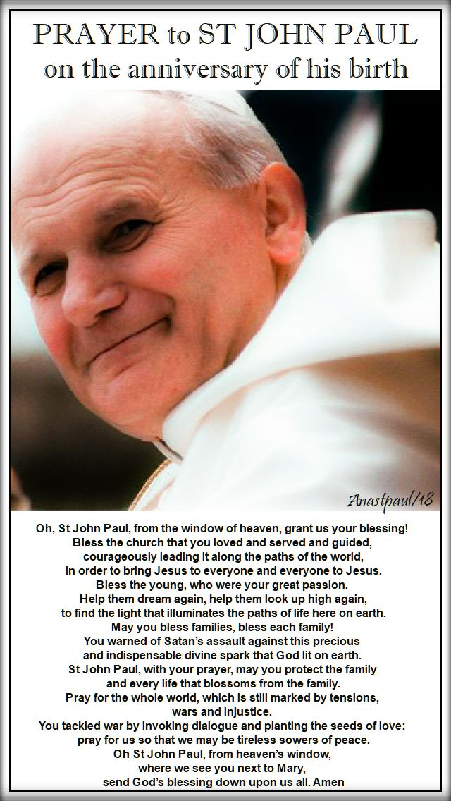 prayer to st john paul - birthday today 18 may 2018