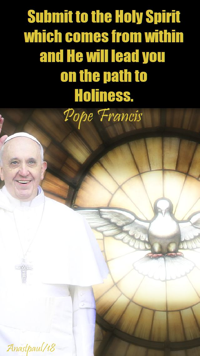 submit to the holy spirit - pope francis - 15 may 2018